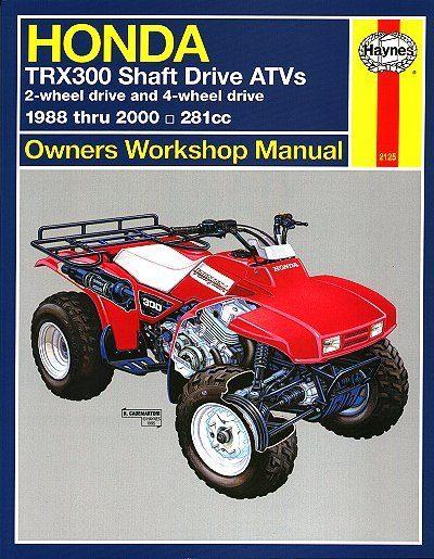 Honda TRX300 Fourtrax 300, TRX300FW ATV Repair Manual 1988-2000