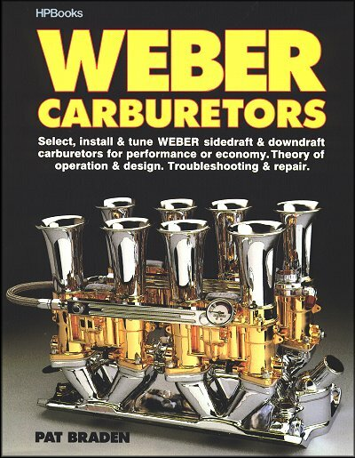 Weber Carburetors: Select, Install, Tune