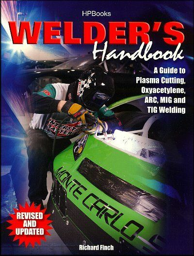 Welder's Handbook: A Complete Guide to MIG, TIG, Arc, & Oxyacetylene Welding