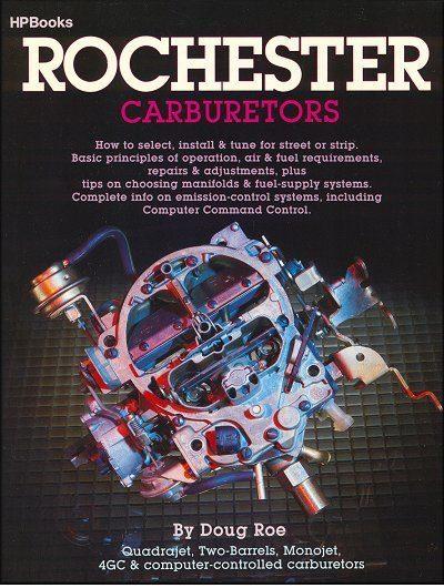 Rochester Carburetors: Select, Install, Repair, Tune ? For Street or Strip