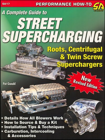 Street Supercharging, A Complete Guide To Roots, Centrifugal, Twin Screw Superchargers