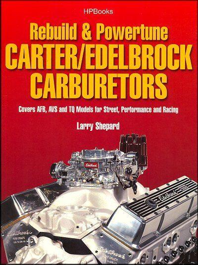 Rebuild and Powertune Carter/Edelbrock Carburetors