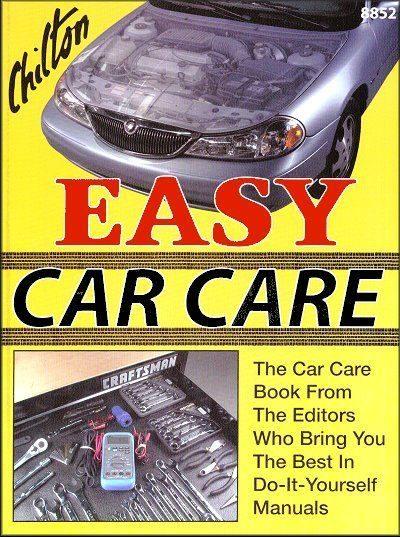 Chilton Easy Car Care: Basic Car, Truck, SUV Repairs