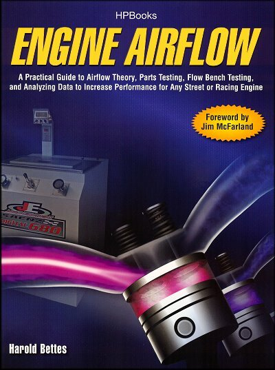 Engine Airflow: Theory, Flow Bench and Parts Testing, etc.