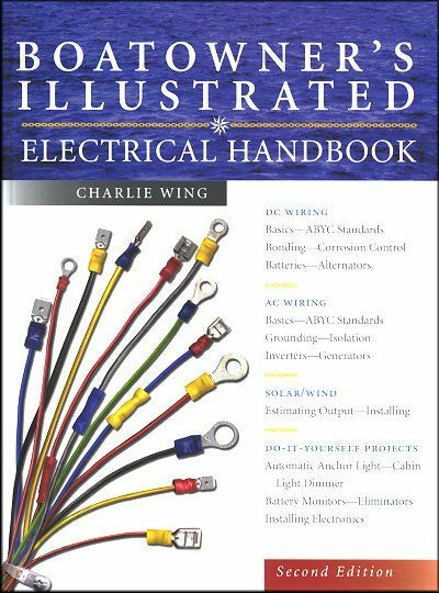 Boatowner's Illustrated Electrical Handbook: DC Wiring, AC Wiring, Solar, Wind, DIY Projects