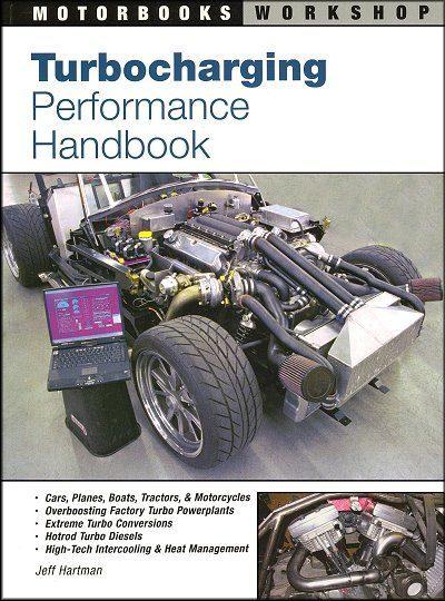Turbocharging Performance Handbook: Cars, Planes, Boats, Tractors, Motorcycles