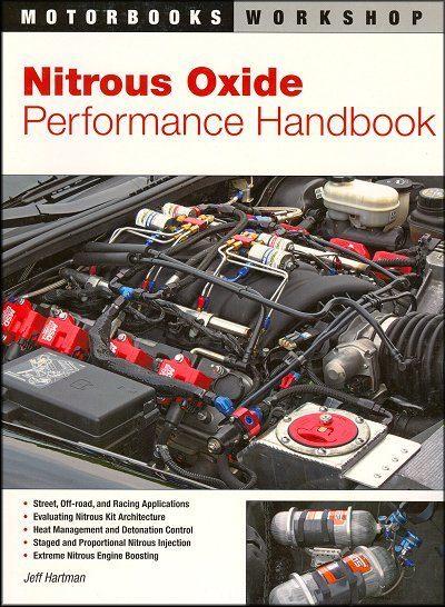 Nitrous Oxide Performance Handbook: Street, Off-Road, Racing. Extreme Nitrous Engine Boosting