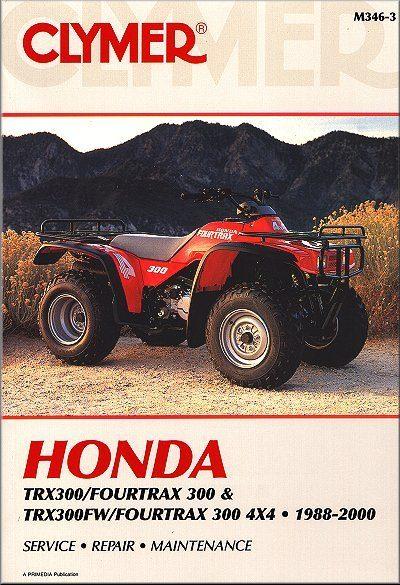 Honda TRX300 Fourtrax 300, TRX300FW 4x4 ATV Repair Manual 1988-2000