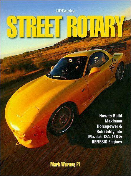 Street Rotary: Mazda 12A, 13B and RENESIS Engines
