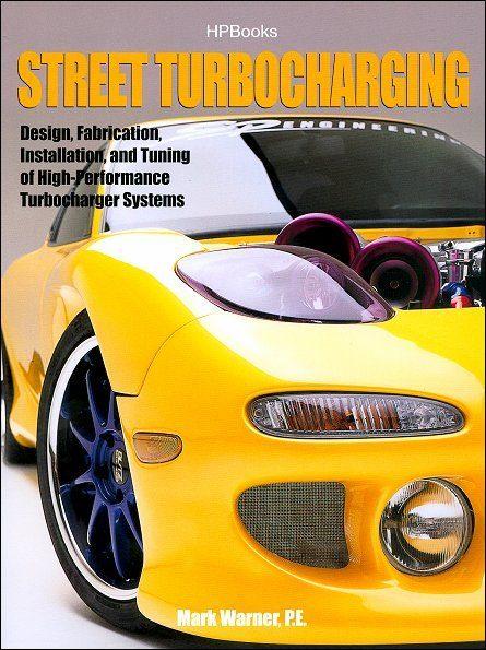 Street Turbocharging: Design, Installation, Tuning