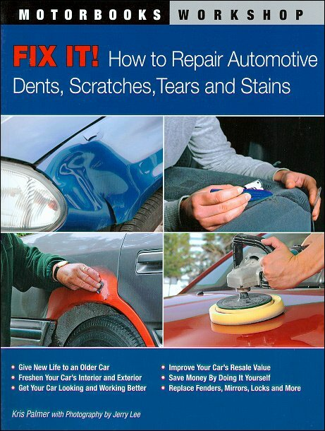 Fix It! How to Repair Automotive Scratches, Dings, Dents, etc.
