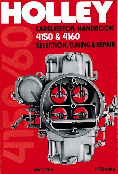 Holley 4150, 4160 Carburetor Handbook