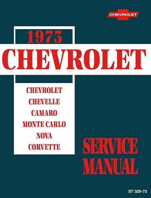 1973 Chevrolet Service Manual: Chevelle, Camaro, Monte Carlo, Nova, Corvette