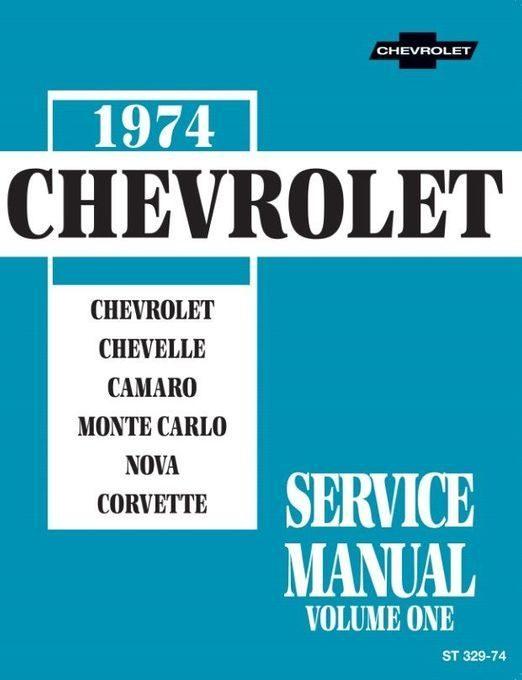 1974 Chevrolet Service Manual: Chevelle, Camaro, Monte Carlo, Nova, Corvette