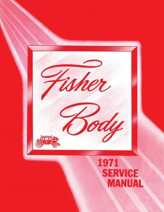 1971 Fisher Body Service Manual - For All Body Styles (Except \