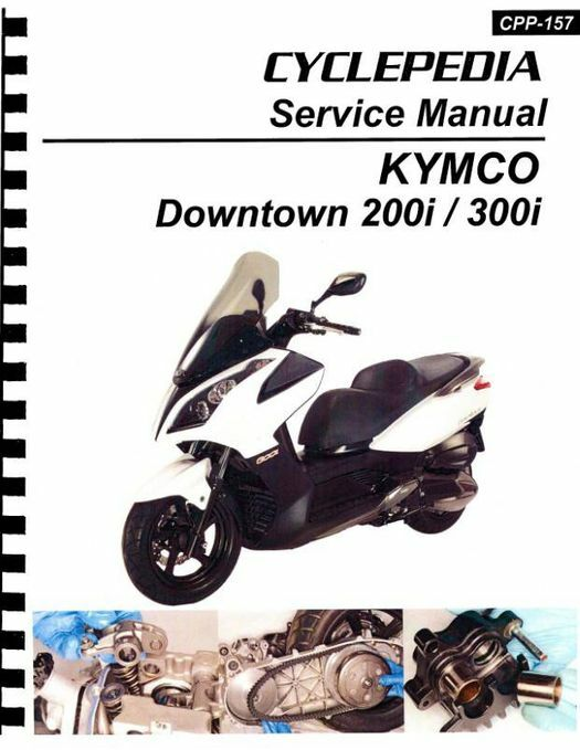 KYMCO Downtown 300i / 200i Scooter Repair Manual: 2011-2017