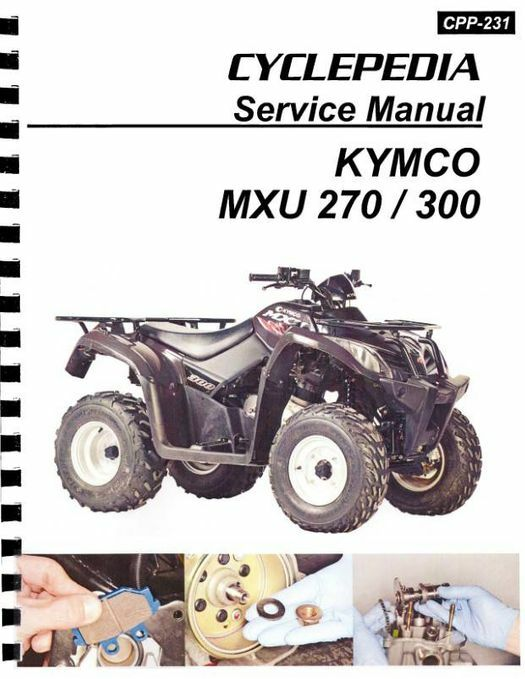 KYMCO MXU 300 / 270 ATV Service Manual 2006-2017