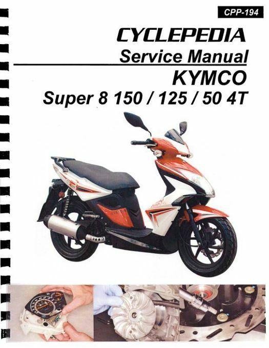 KYMCO Super 8 150 / 125 / 50 4T Scooter Service Manual: 2008-2015