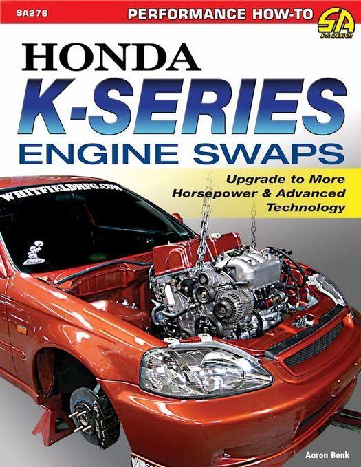 Honda K-Series Engine Swaps: Performance How-To Book